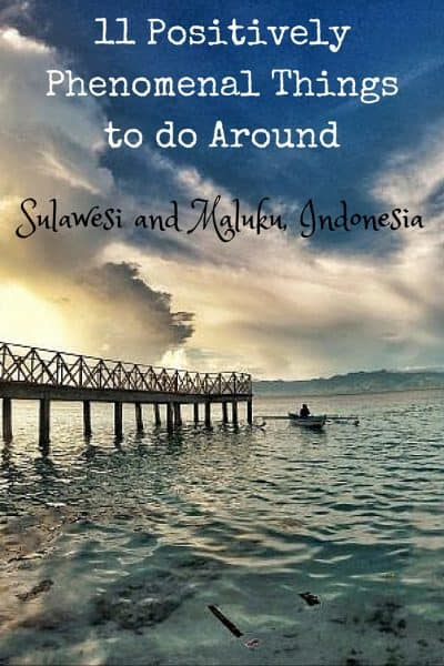 11 Positively Phenomenal Things to do Around Sulawesi and Maluku, Indonesia