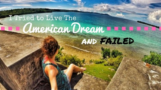 I Tried to Live The American Dream and Failed
