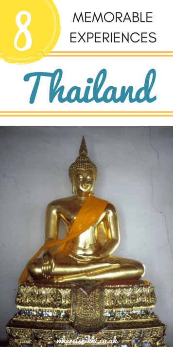 My Top 8 Most Memorable Experiences From Thailand