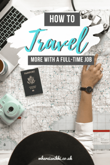 Pin for Tips for Maximising Travel Opportunities if you Work Full-time