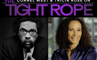 Dr. Cornel West and Prof. Tricia Rose Launch New SpkerBox Media Podcast The Tight Rope on July 23