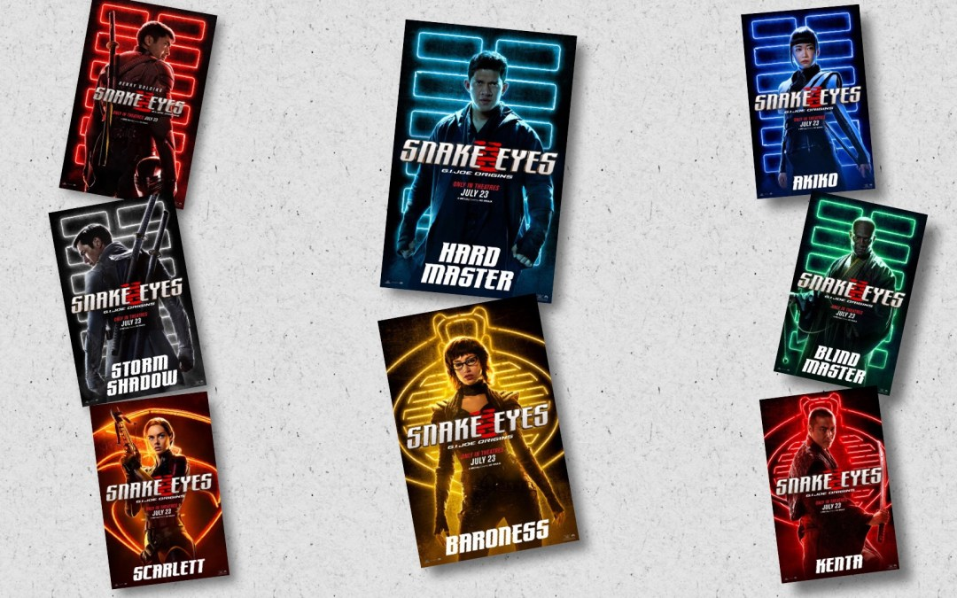 SNAKE EYES   8 Character Posters