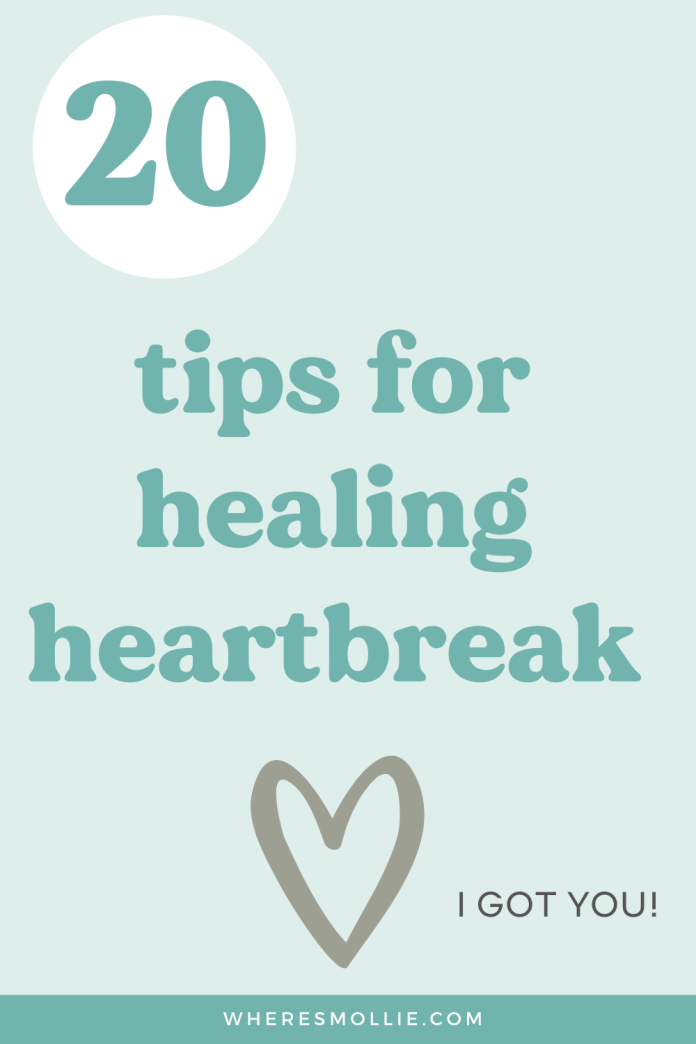 20 Tips For Healing Heartbreak And How To Get Over Someone You Love