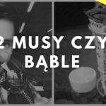 Style WINA: #2 Musy czyli BĄBLE