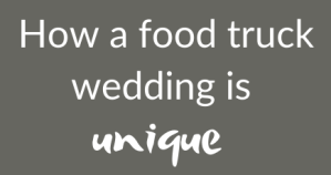 food truck at wedding is unique