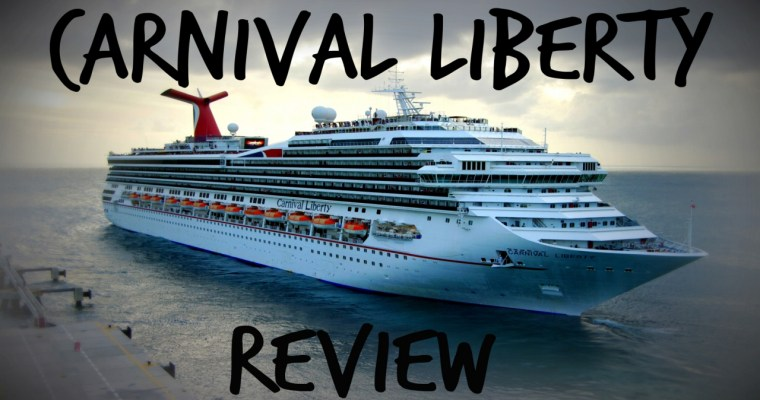 Carnival Liberty Review of Our Cruise