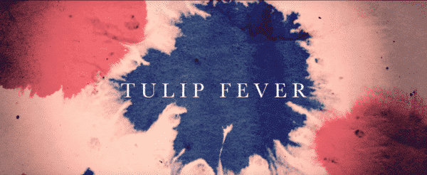 Tulip Fever - Title Card