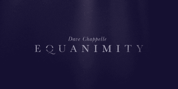 Dave Chappelle: Equanimity - Title Card