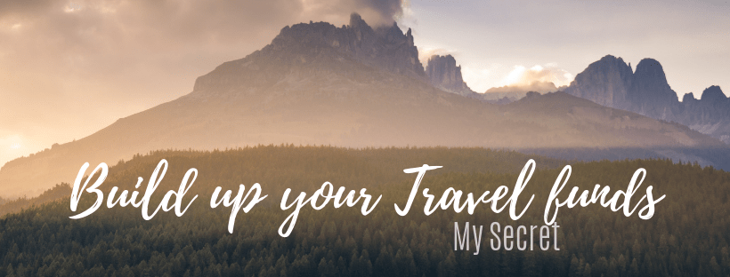 Build up your travel fund in 5 easy steps and travel more - my secret