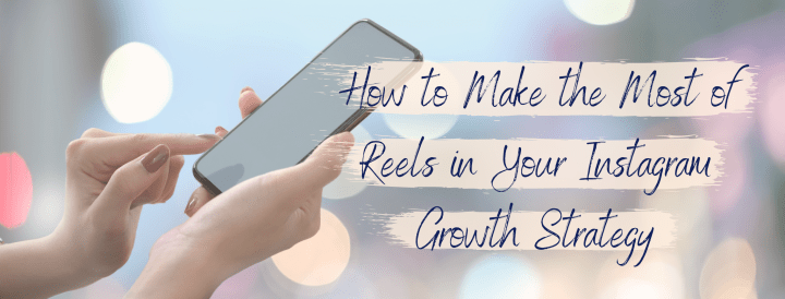 Instagram Reels – Your Growth Strategy