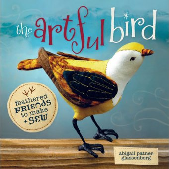 The Artful Bird: Feathered Friends to Make and Sew