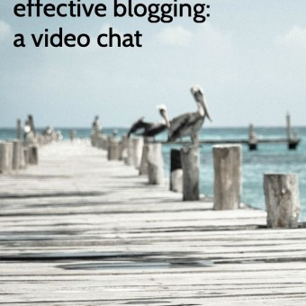 Effective Blogging: A Live Video Chat!