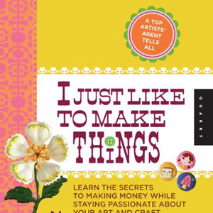 Book Review: I Just Like To Make Things by Lilla Rogers