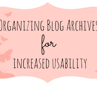 Organizing Blog Archives for Increased Usability