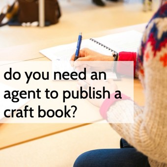 Do You Need an Agent to Publish a Craft Book?: A Chat with Kate McKean