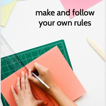 Get More Done by Making and Following Your Own Rules