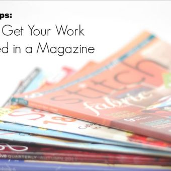 Insider Tips: How to Get Your Work Published in a Magazine