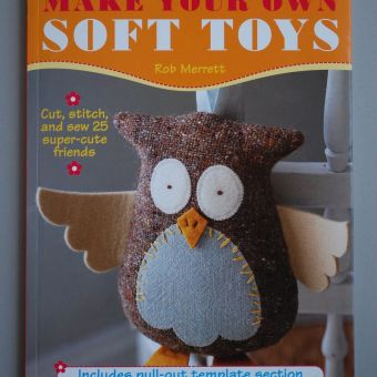 Book Review: Make Your Own Soft Toys by Rob Merrett