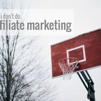 Why I Don't Do Affiliate Marketing