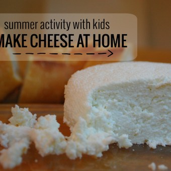 Summer Activity with Kids: Making Cheese at Home