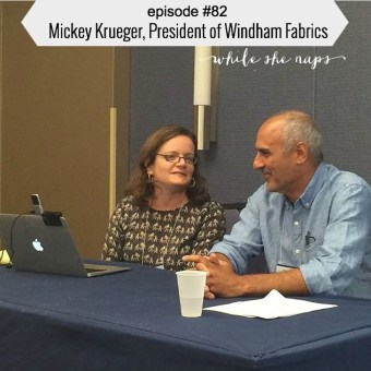 Podcast Episode #82: Mickey Krueger, President of Windham Fabrics