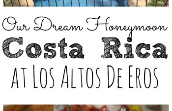 Los Altos de Eros: Our Dream Honeymoon in Costa Rica