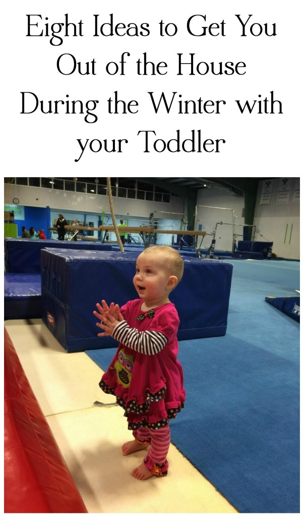Eight Ideas to Get You Out of the House During the Winter with your Toddler