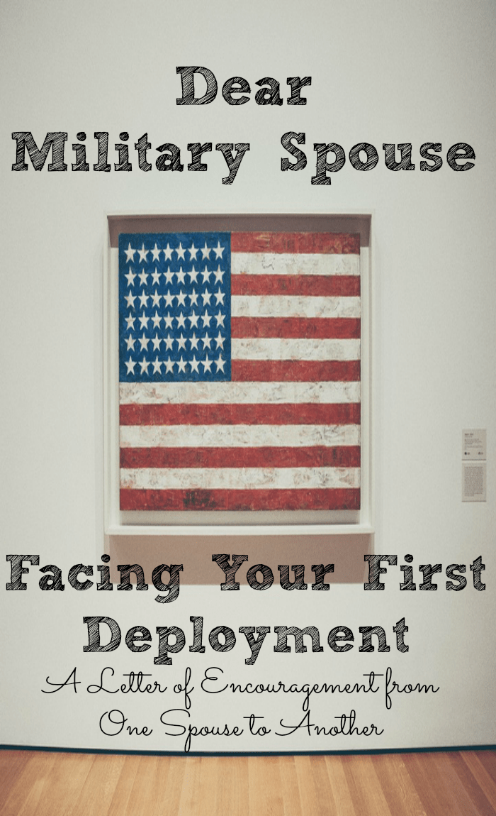 Dear Military Spouse Facing Your First Deployment