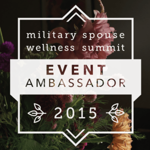 For My Military Spouse Readers: A Wellness Summit Designed for Us!