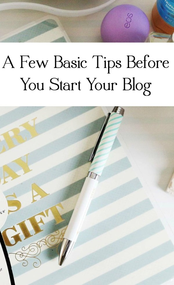 Read this before you start your blog! Here are a few very basic tips to get your started and on the right track.