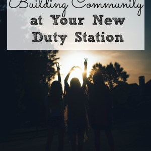 Tips For Making Friends in Your New City or Duty Station