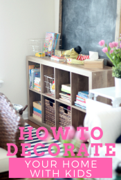 How to Decorate When You Have Kids