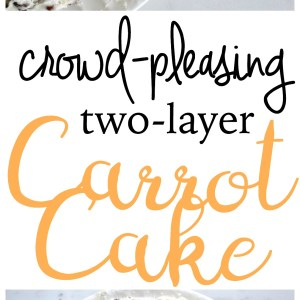 Homemade Carrot Cake: The Crowd-Pleasing Two-Layer Cake