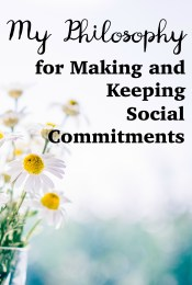 My Philosophy for Making & Keeping Social Commitments