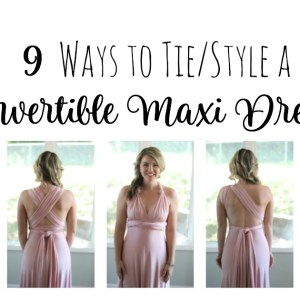 Convertible Dress Styles: How to Tie a Convertible Dress