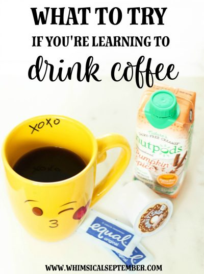 What to try if you're learning to drink coffee: from dairy-free creamers, to different milks, to syrups, and more, these suggestions will get you started with finding your favorite coffee drink.