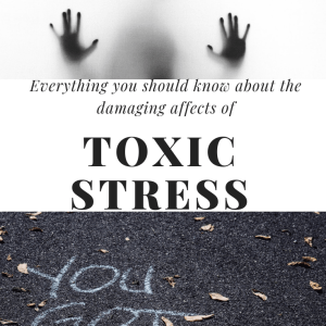 Are You or Someone You Know Affected by Toxic Stress and ACEs?