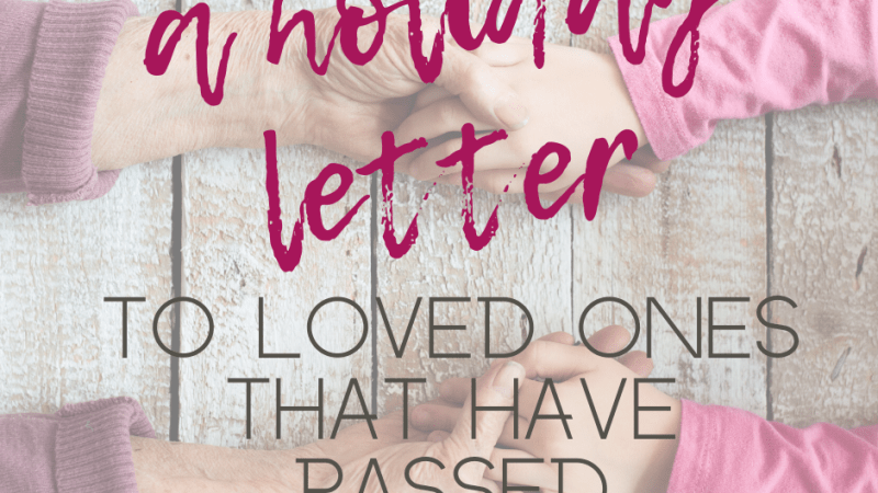 A Holiday Letter to My Loved Ones Who Have Passed On