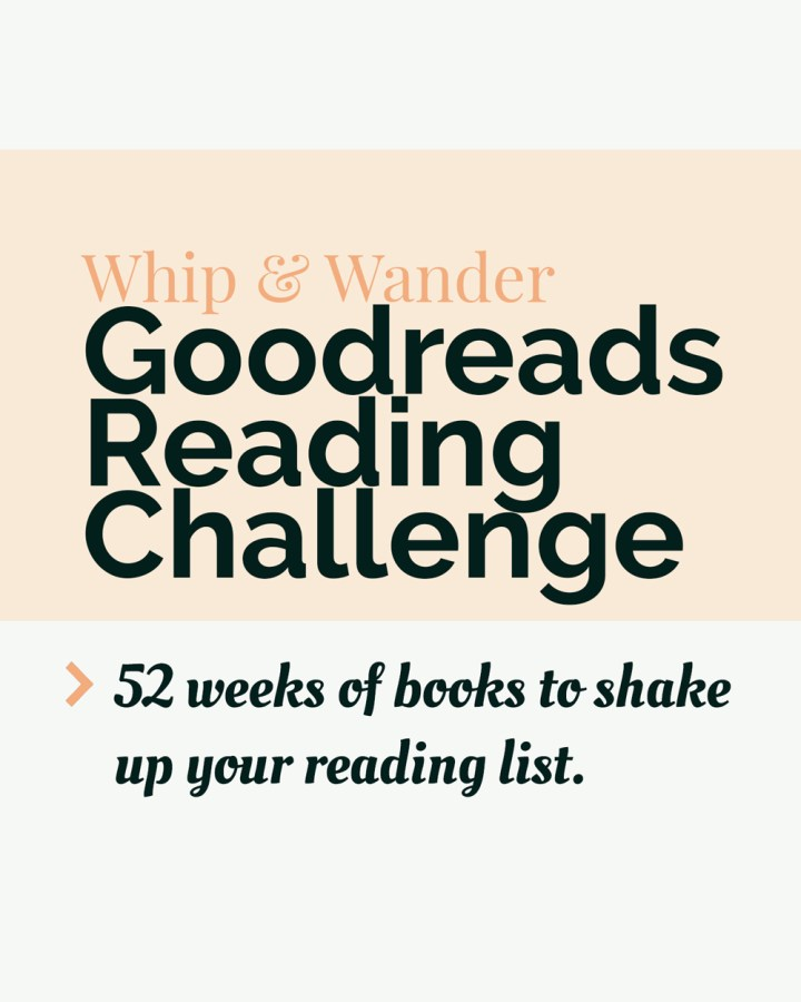 whip & wander goodreads reading challenge in black text over a pink and white background
