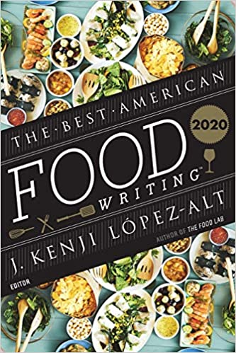 The front cover of the book Best American Food Writing 2020 Edited by Silvia Killingsworth and J. Kenji Lopez-Alt