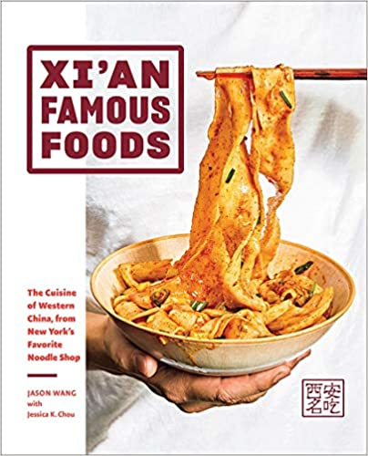 The front cover of Xi'an Famous Foods: The Cuisine of Western China, from New York's Favorite Noodle Shop