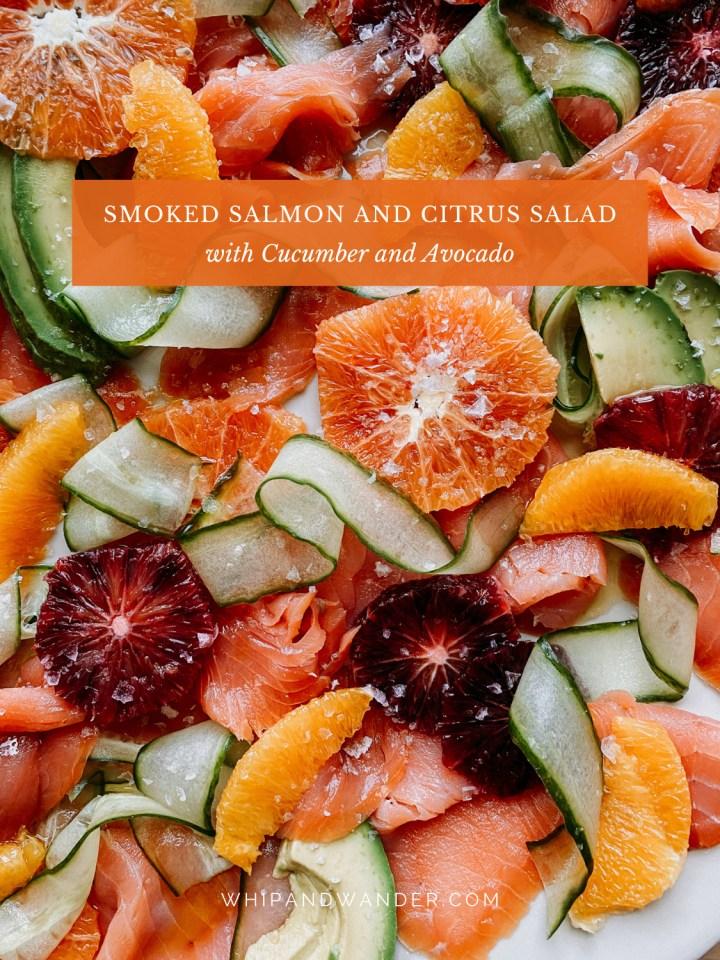 smoked salmon, blood oranges, cucumber, and avocado