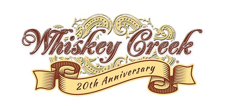 WHISKEY CREEK® PREPARING FOR 20th ANNIVERSARY YEAR!!