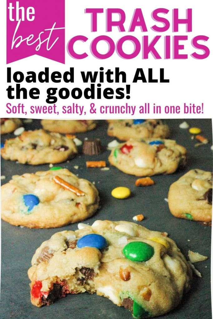 "Thick trash cookies, also known as kitchen sink cookies or santa's trash cookies, loaded with potato chips, pretzels, m&ms, chocolate chips, peanut butter cups and sprinkles. Image says ""the best trash cookies loaded with all the goodies. Soft, sweet, salty and crunchy all in one bite!"""