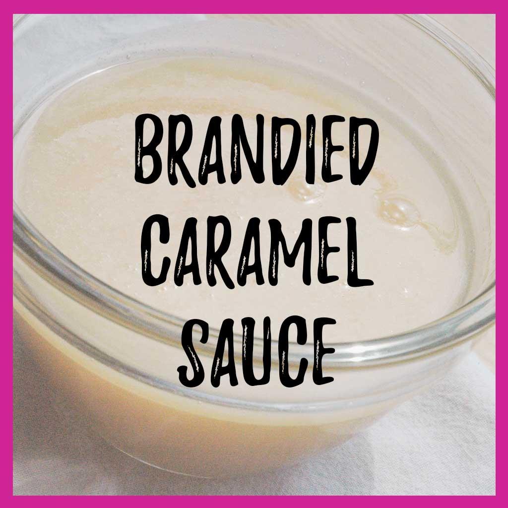 Brandied Caramel Sauce