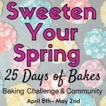 Sweeten your Spring Baking Challenge