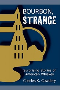 Bourbon: Strange by Charles K. Cowdery. Image courtesy Made & Bottled in Kentucky.