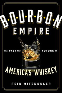"""Bourbon Empire: The Past and Future of America's Whiskey"" by Reid Mitenbuler. Image courtesy Viking Books."