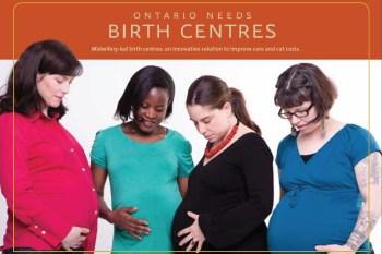 Ontario Needs #BirthCentres Now