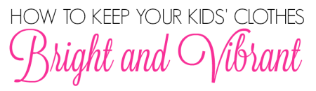 how-to-keep-your-kids-clothes-bright